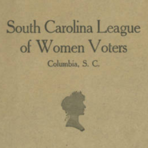 The New Voter: South Carolina League of Women Voters, Columbia, S.C.